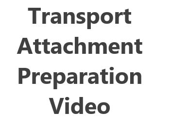 Transport Attachment Preparation Video